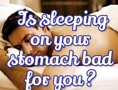 Why its not good to sleep on your stomach